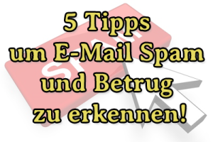 5 wichtige Tipps im Umgang mit E-Mail Spam